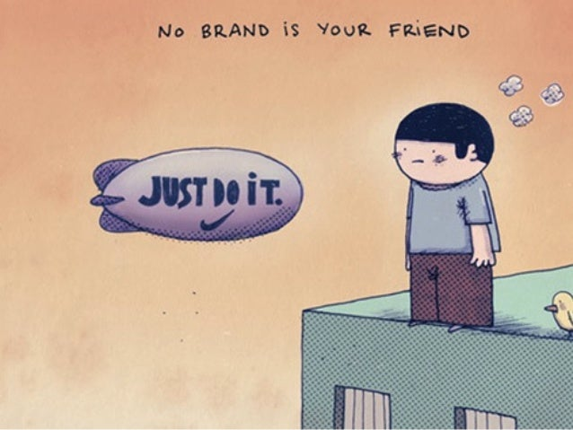 A brand will never wipe your tears or even care if you are sad!
