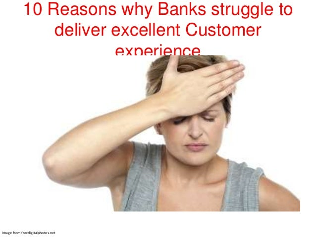 10 Reasons why Banks struggle to deliver excellent Customer experience  Image from freedigitalphotos.net