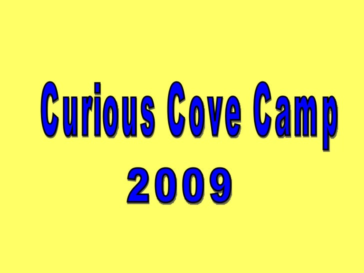 Curious Cove Camp 2009