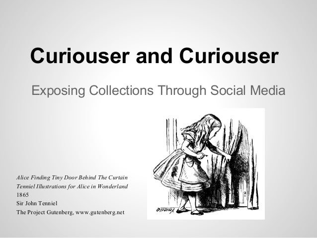 Curiouser and Curiouser Exposing Collections Through Social Media  Alice Finding Tiny Door Behind The Curtain Tenniel Illu...