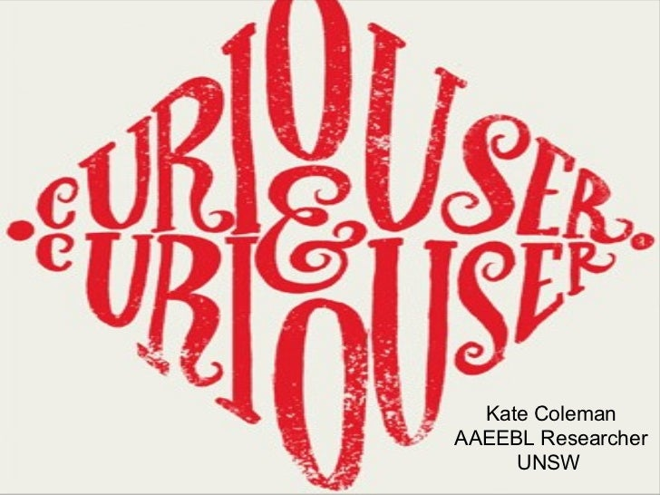 Curiouser&curiouser kate coleman unsw