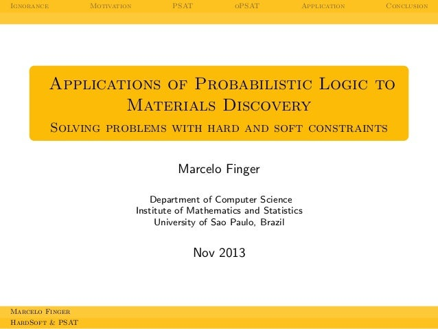 Applications of Probabilistic Logic to Materials Discovery: Solving problems with hard and soft constraints