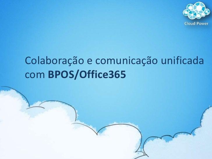 Colaboração e comunicaçãounificada com BPOS/Office365<br />