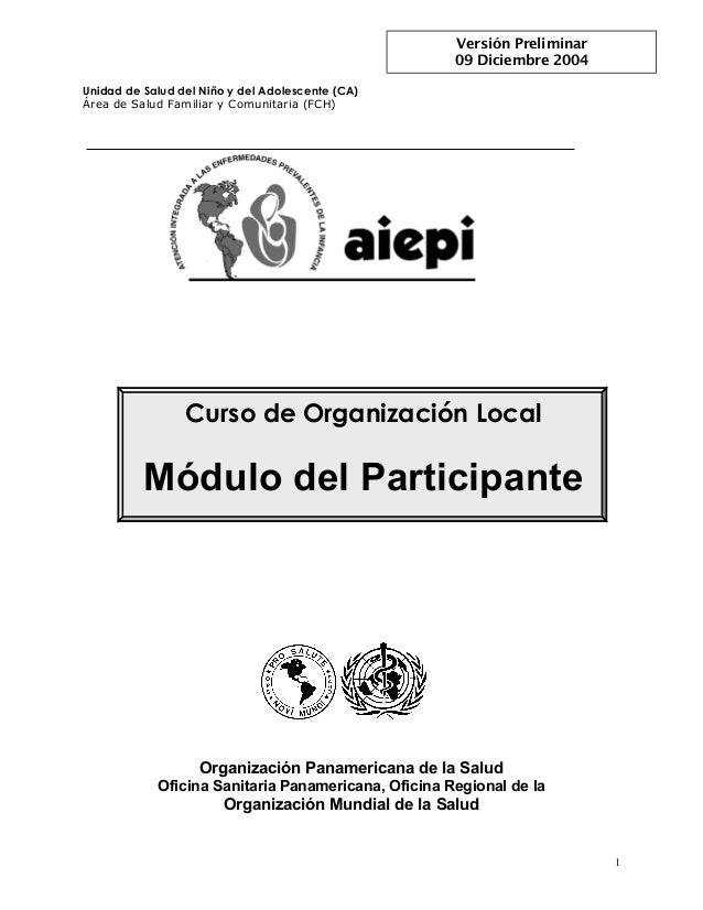 Curso de Organización Local Módulo del Participante Unidad de Salud del Niño y del Adolescente (CA) Área de Salud Familiar...