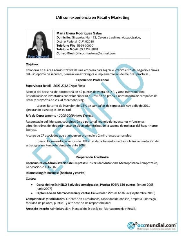 LAE con experiencia en Retail y Marketing  María Elena Rodríguez Salas Domicilio: Girasoles No. 172, Colonia Jardines, Azc...