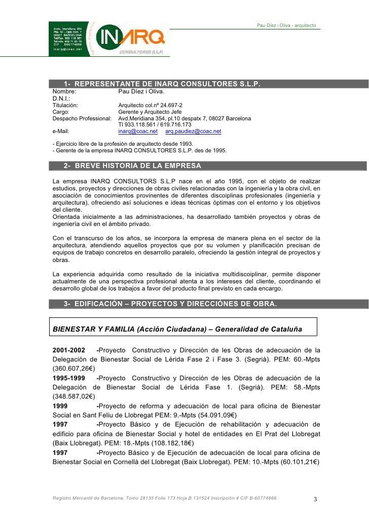 Pau Díez i Oliva - arquitecto    1- REPRESENTANTE DE INARQ CONSULTORES S.L.P.Nombre:                     Pau Díez i Oliva....