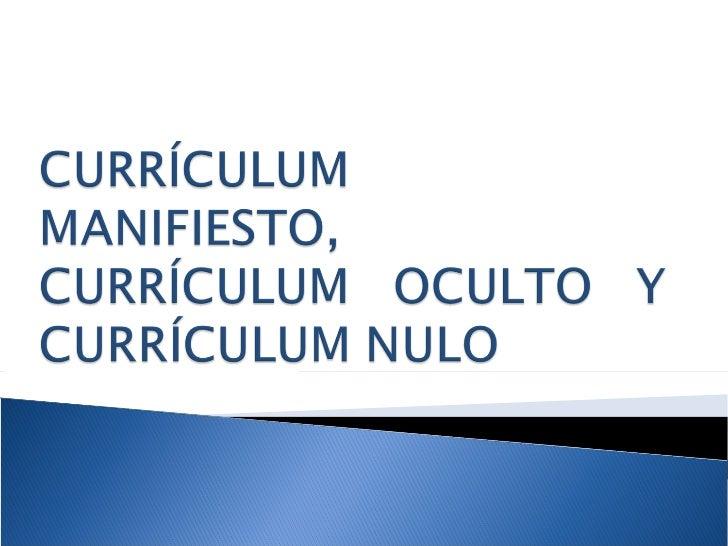 Currículum manifiesto, currículum oculto y currículum nulo[1]