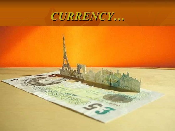CURRENCY…