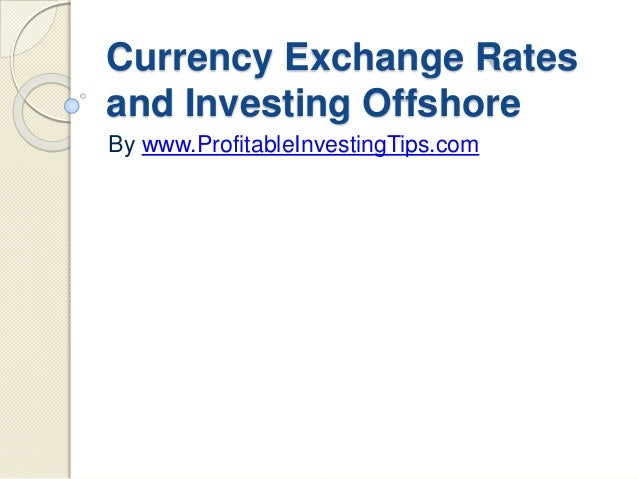 Invest in currency exchange