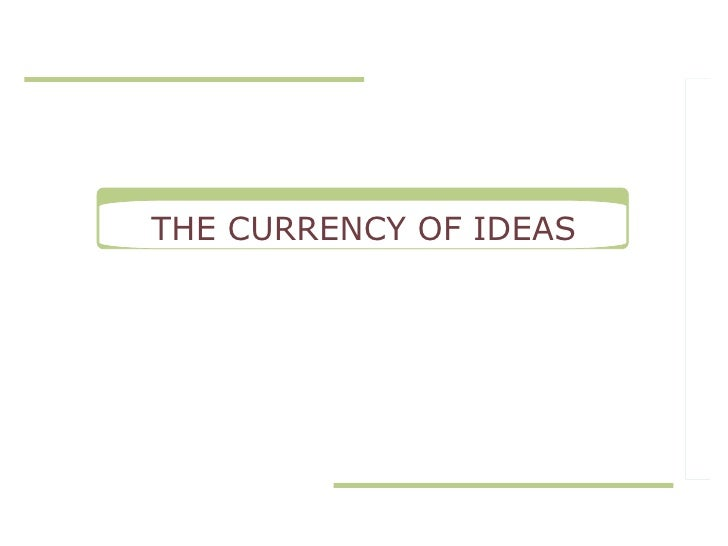 Currency Of Ideas