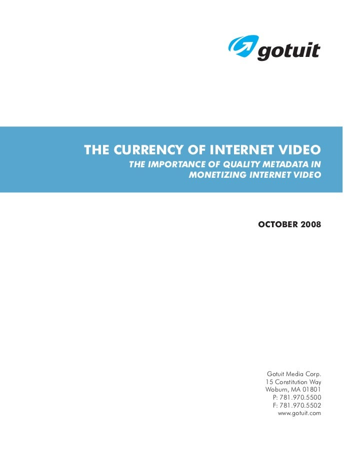 THE CURRENCY OF INTERNET VIDEO     THE IMPORTANCE OF QUALITY METADATA IN                MONETIZING INTERNET VIDEO         ...