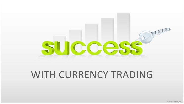 WITH CURRENCY TRADING