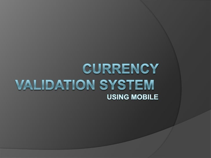 Currency validation system using mobile