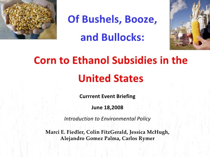 Of Bushels, Booze, and Bullocks: Currrent Event Briefing June 18,2008 Introduction to Environmental Policy Marci E. Fiedle...