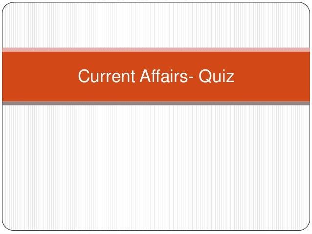 Current Affairs- Quiz