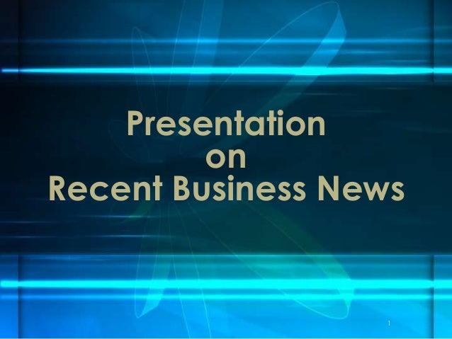 Presentation on Recent Business News 1