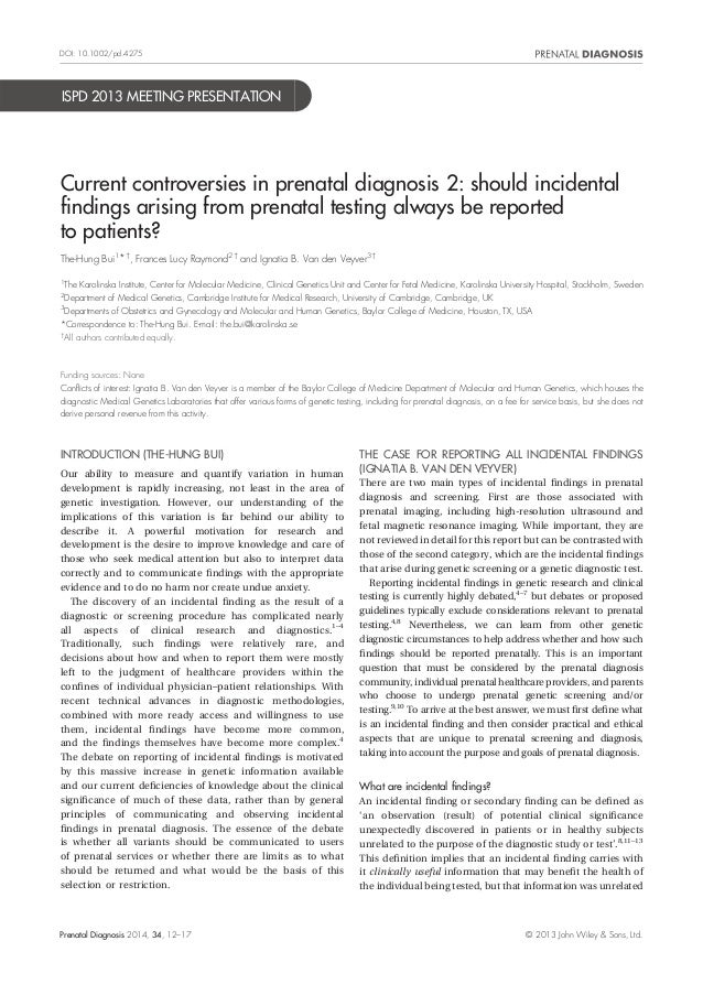 ISPD 2013 MEETING PRESENTATION Current controversies in prenatal diagnosis 2: should incidental findings arising from prena...