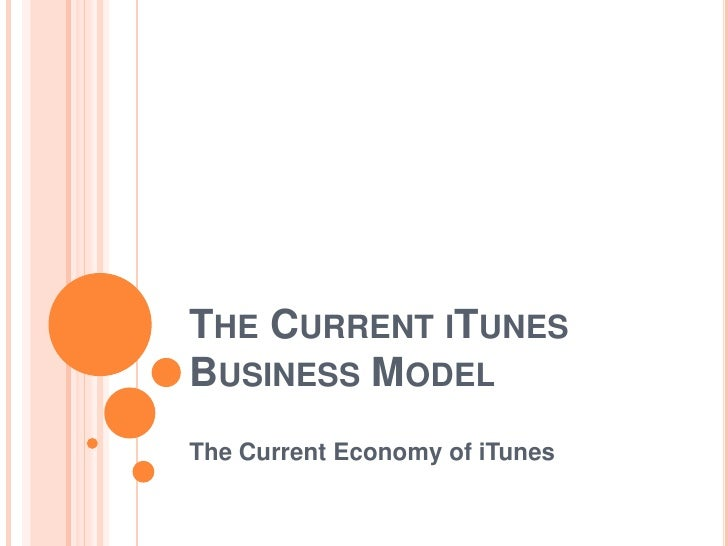 The Current iTunes Business Model<br />The Current Economy of iTunes<br />