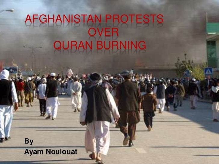 Afghanistan Protestsover    Quran Burning <br />By<br />Ayam Nouiouat<br />