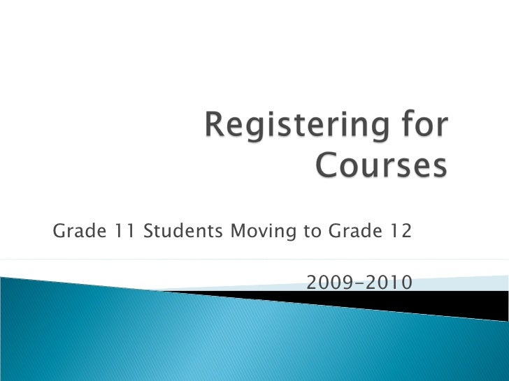 For current students in Gr11 going to Gr12 in 2009-10