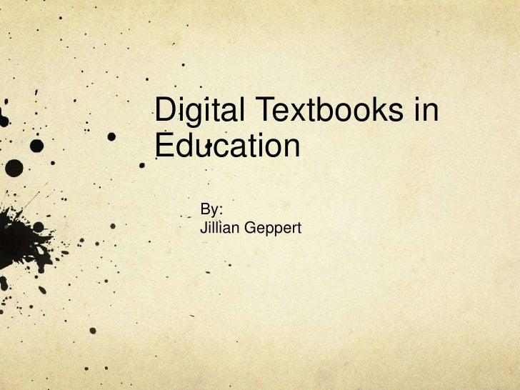 Digital Textbooks in Education<br />By:<br />Jillian Geppert<br />
