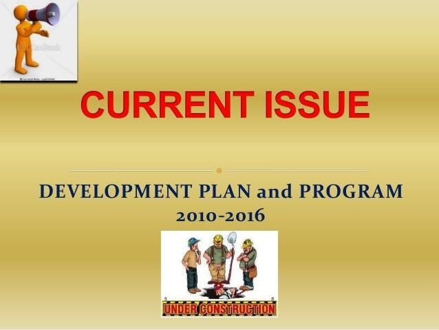DEVELOPMENT PLAN and PROGRAM          2010-2016