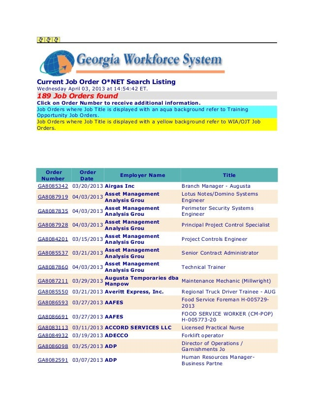 Current Job Order O*NET Search ListingWednesday April 03, 2013 at 14:54:42 ET.189 Job Orders foundClick on Order Number to...