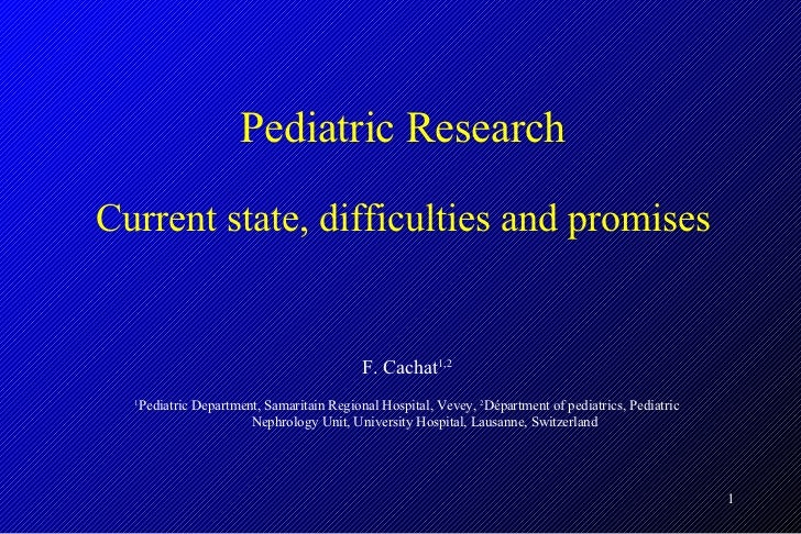 Current pediatric research limits and promises