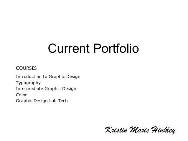Current Portfolio COURSES Introduction to Graphic Design Typography Intermediate Graphic Design Color Graphic Design Lab T...