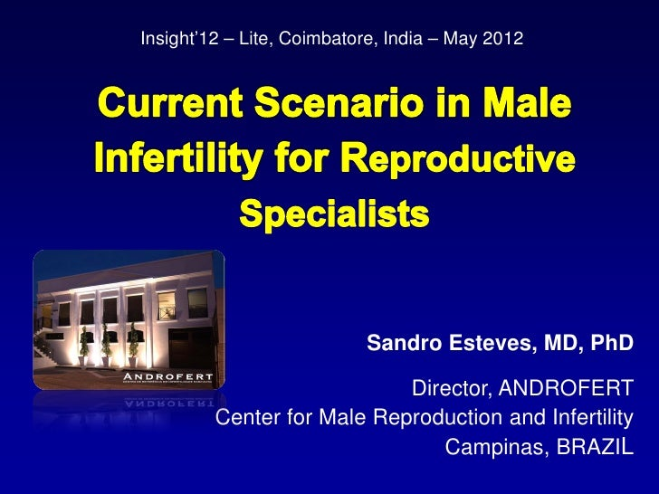 Current Scenario in Male Infertility for Reproductive Specialists