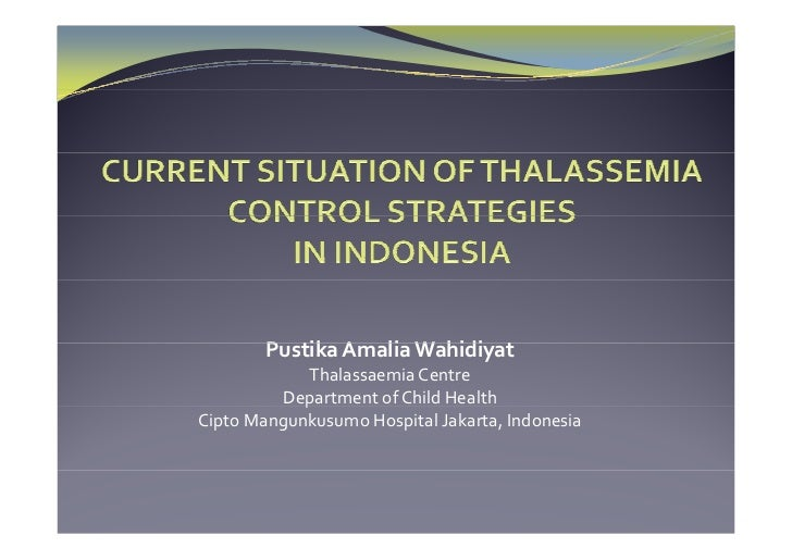 Pustika Amalia Wahidiyat        P ik  A li  W hidi            Thalassaemia Centre         Department of Child Health      ...