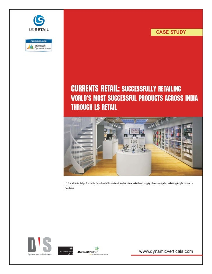 CASE STUDY              CURRENTS RETAIL: Successfully retailing              worlds most successful products across India ...