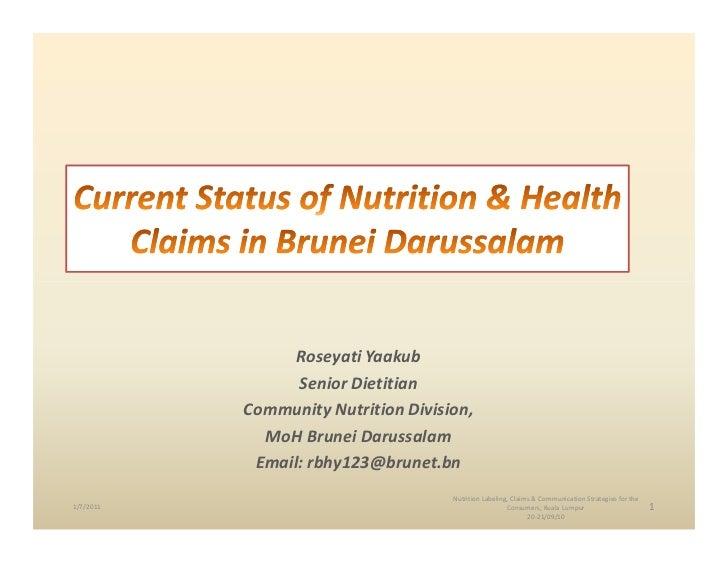 Roseyati Yaakub                 Senior Dietitian           Community Nutrition Division,             MoH Brunei Darussalam...
