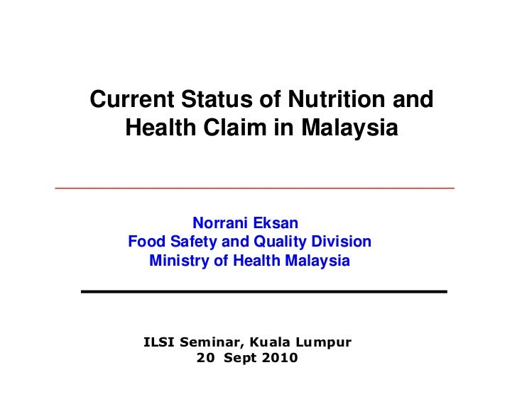 Current Status of Nutrition and  Health Claim in Malaysia           Norrani Eksan   Food Safety and Quality Division     M...