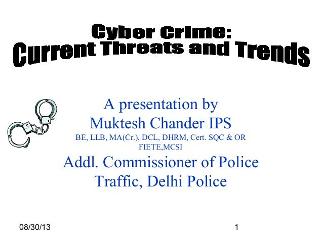 08/30/13 1 A presentation by Muktesh Chander IPS BE, LLB, MA(Cr.), DCL, DHRM, Cert. SQC & OR FIETE,MCSI Addl. Commissioner...