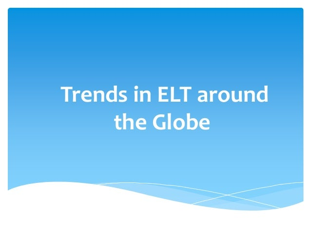 Current trends in elt around the globe