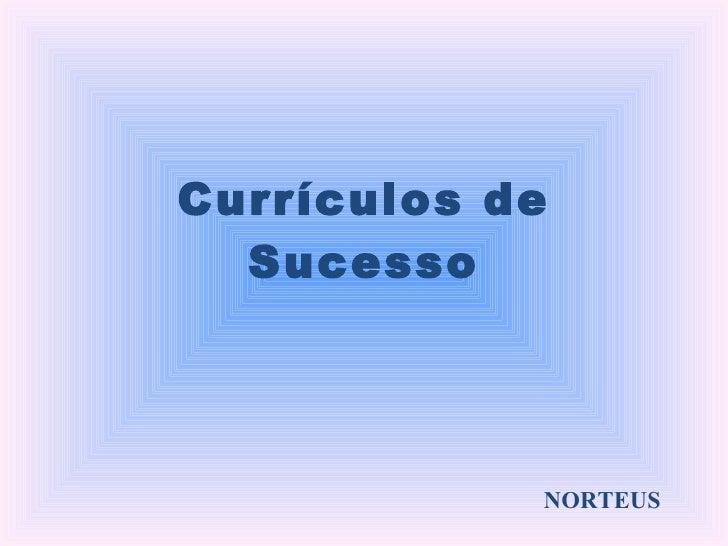 Currículos de Sucesso NORTEUS