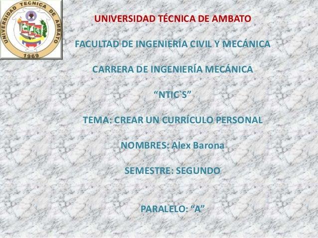 """UNIVERSIDAD TÉCNICA DE AMBATOFACULTAD DE INGENIERÍA CIVIL Y MECÁNICA   CARRERA DE INGENIERÍA MECÁNICA               """"NTIC`..."""