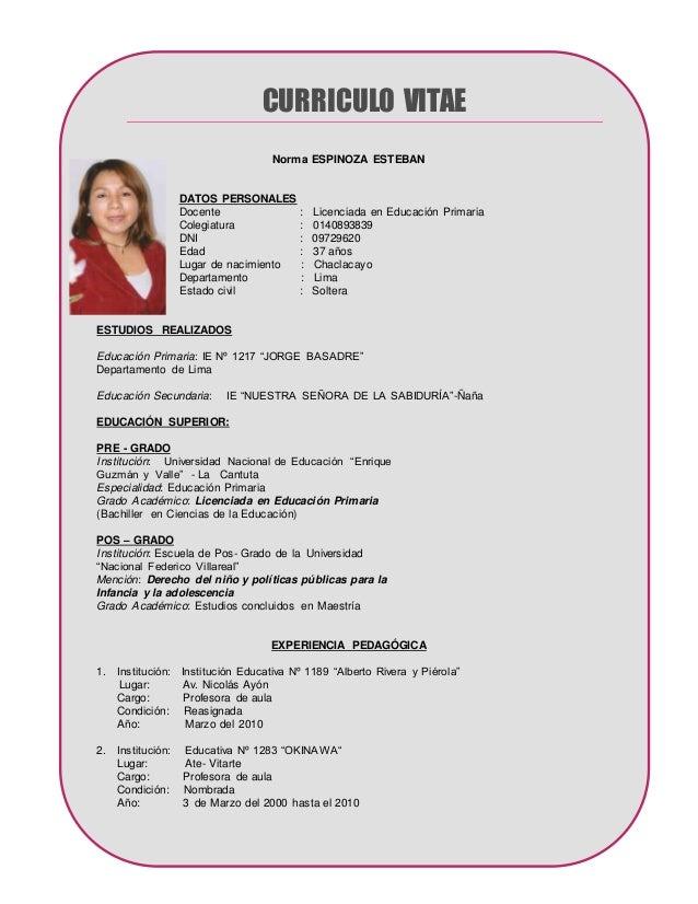 CURRICULO VITAE  Norma ESPINOZA ESTEBAN  DATOS PERSONALES  Docente : Licenciada en Educación Primaria  Colegiatura : 01408...