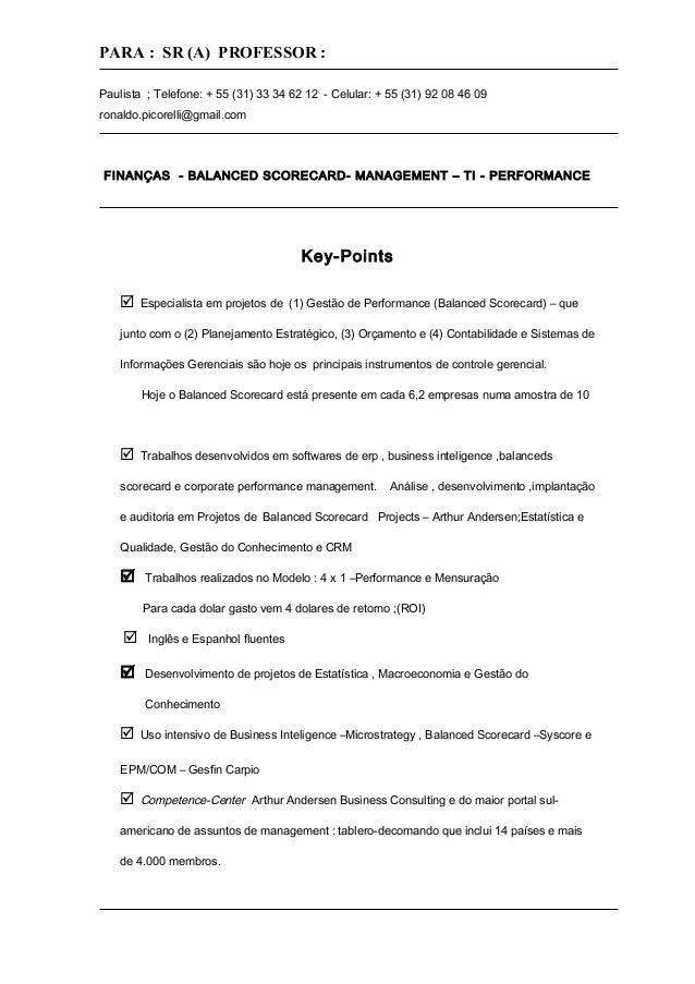 PARA : SR (A) PROFESSOR : Paulista ; Telefone: + 55 (31) 33 34 62 12 - Celular: + 55 (31) 92 08 46 09 ronaldo.picorelli@gm...