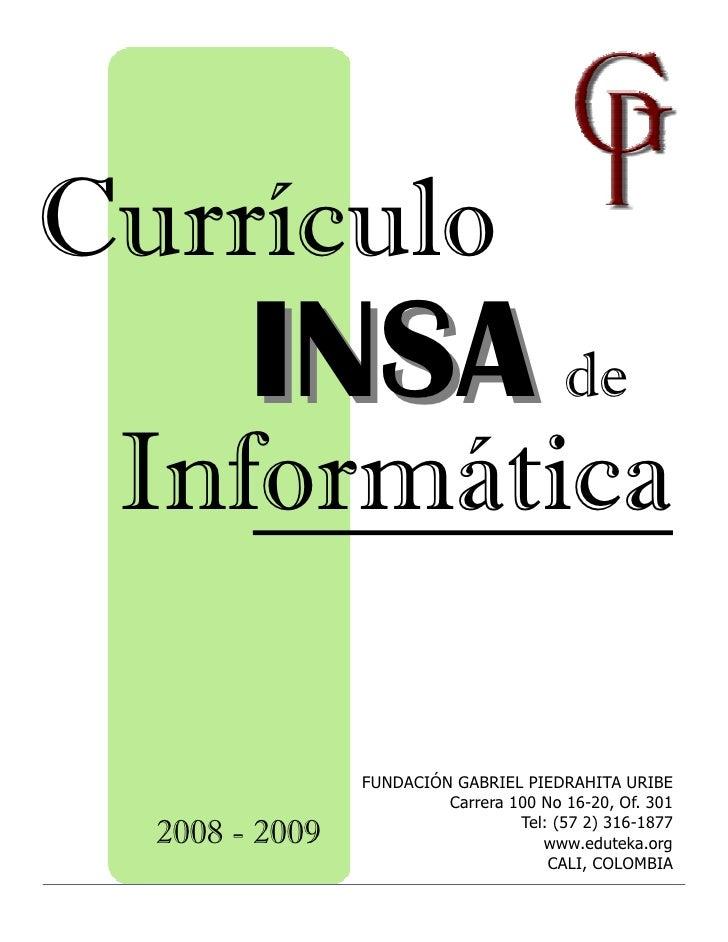 Currículo         INSA de  Informática                  FUNDACIÓN GABRIEL PIEDRAHITA URIBE                          Carrer...