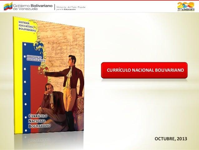 CURRÍCULO NACIONAL BOLIVARIANO  OCTUBRE, 2013