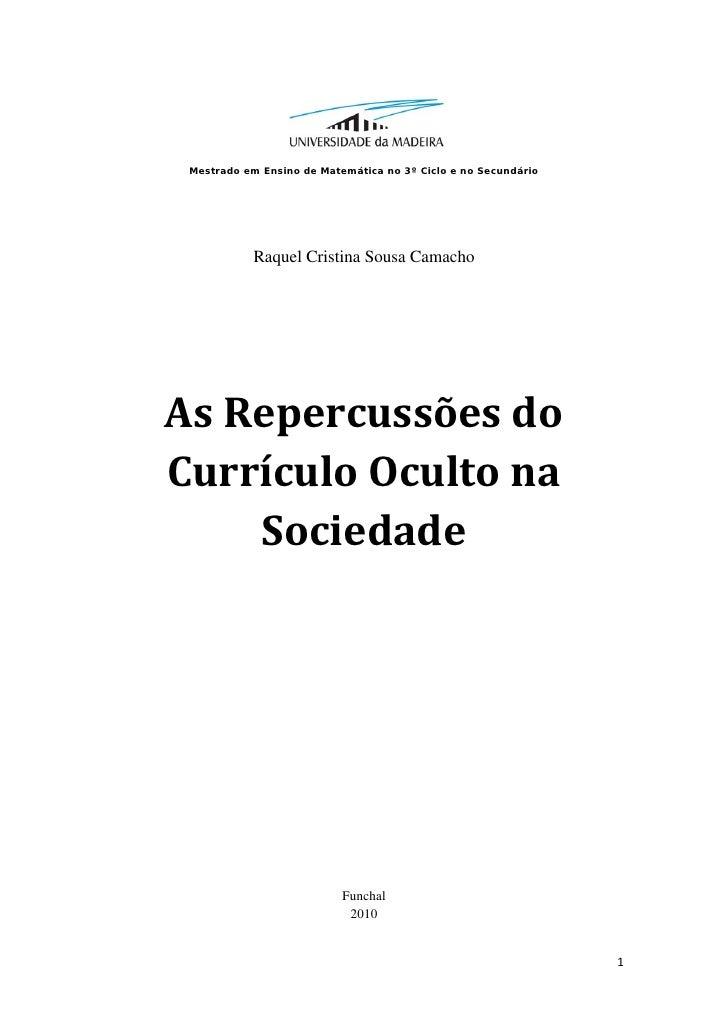 Mestrado em Ensino de Matemática no 3º Ciclo e no Secundário                Raquel Cristina Sousa Camacho    AsRepercussõ...