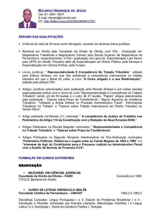 RICARDO HENRIQUE DE JESUS  Cel: 81- 9961- 9537  E-mail: rhenjes@hotmail.com  CV: http://lattes.cnpq.br/8236439508412791  R...