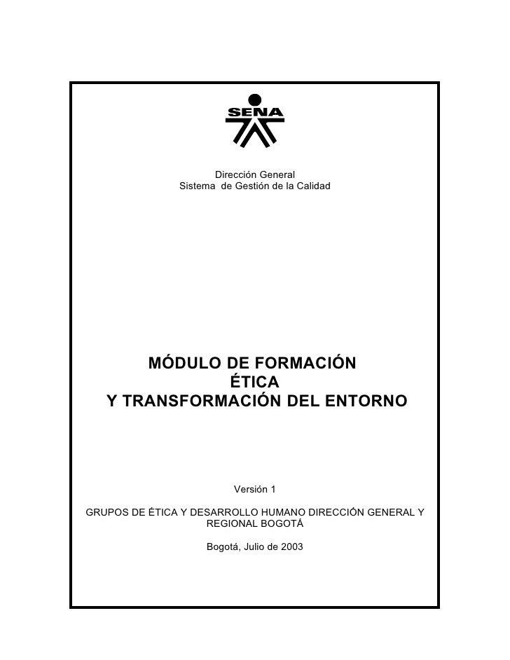 Dirección General                Sistema de Gestión de la Calidad            MÓDULO DE FORMACIÓN               ÉTICA    Y ...