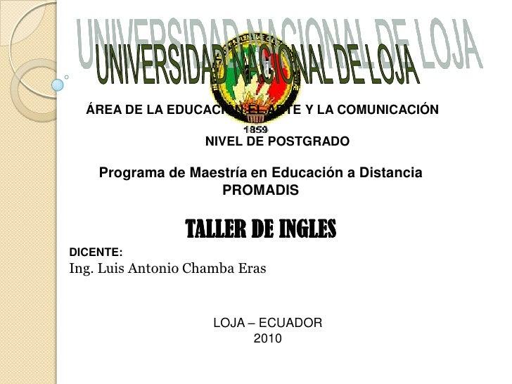 UNIVERSIDAD NACIONAL DE LOJA<br />ÁREA DE LA EDUCACIÓN EL ARTE Y LA COMUNICACIÓN<br />                                    ...