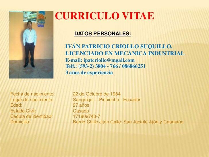 CURRICULO VITAE                            DATOS PERSONALES:                        IVÁN PATRICIO CRIOLLO SUQUILLO.       ...
