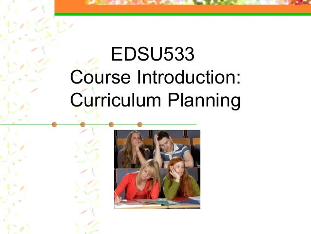 EDSU533 Course Introduction: Curriculum Planning