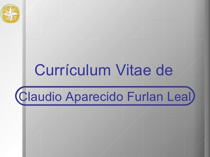 Claudio Aparecido Furlan Leal Currículum Vitae de