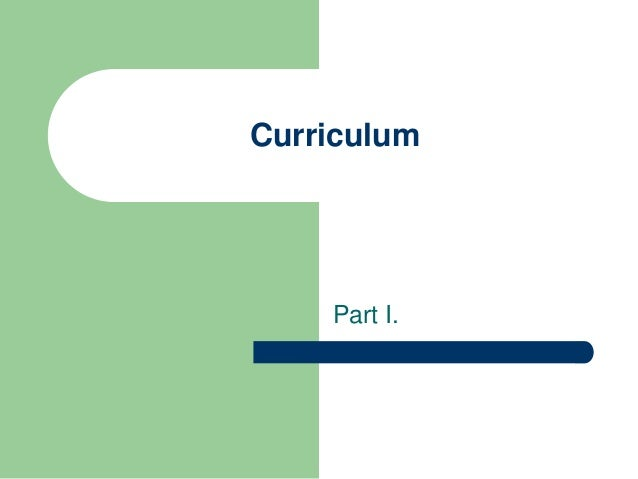Curriculum Part I.